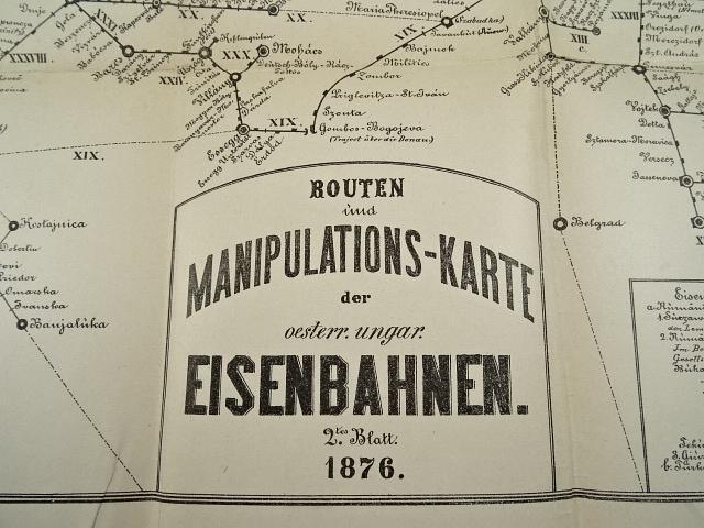 Routen und Manipulations - Karte der oesterr. ungar. Eisenbahnen 1876