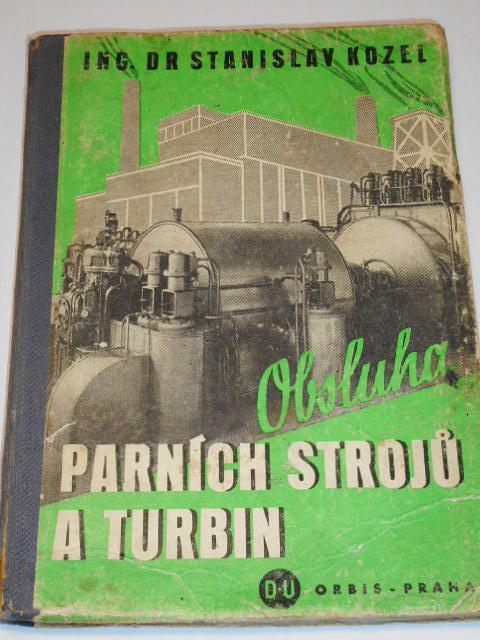 Obsluha parních kotlů a turbin - Stanislav Kozel - 1944