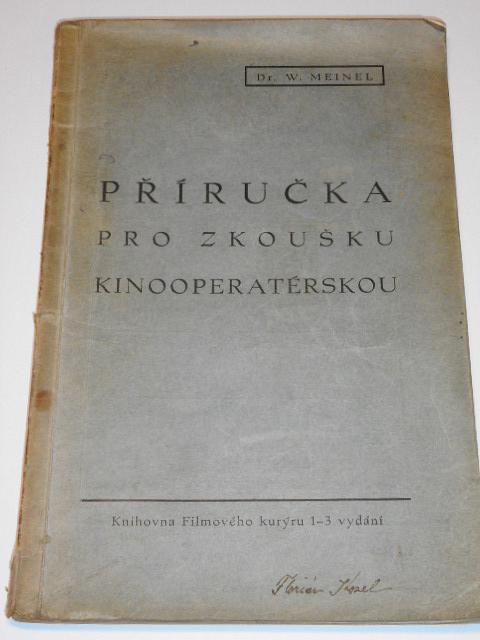 Příručka pro zkoušku kinooperatérskou - W. Meinel - 1939