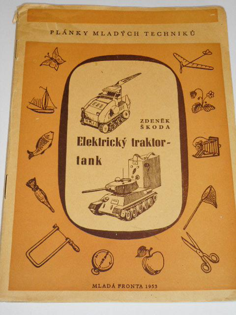 Elektrický traktor - tank - Zdeněk Škoda - plánky mladých techniků - 1953