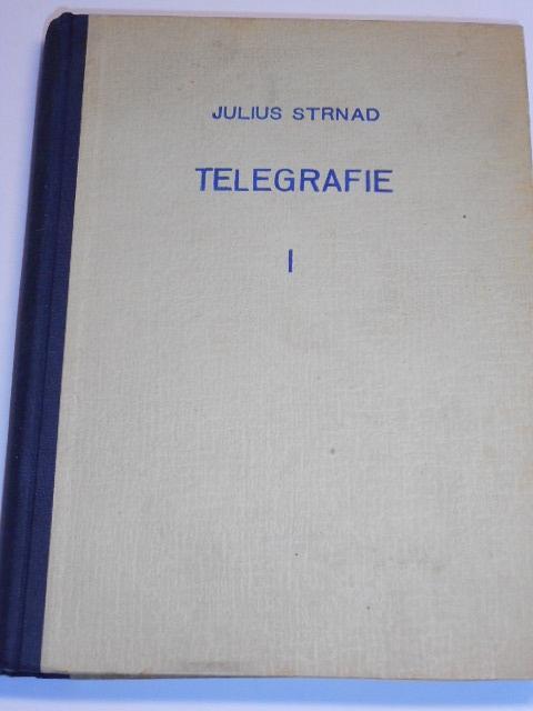 Telegrafie - Julius Strnad - základy slaboproudé elektrotechniky - 1953