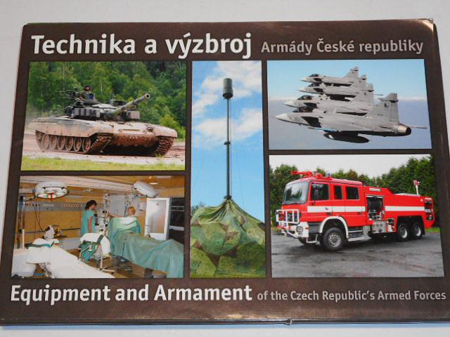 Technika a výzbroj Armády České republiky - Equipment and Armament of the Czech Republic´s Armed Forces - 2006