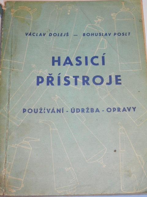 Hasicí přístroje - používání, údržba, opravy - Václav Dolejš, Bohuslav Poslt - 1959