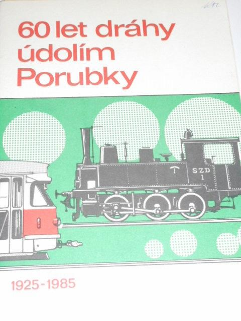 60 let dráhy údolím Porubky - 1925 - 1985 - Ostrava