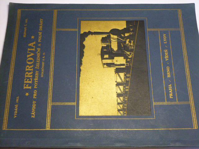 Ferrovia,  závody pro potřeby železniční a polní dráhy 1912