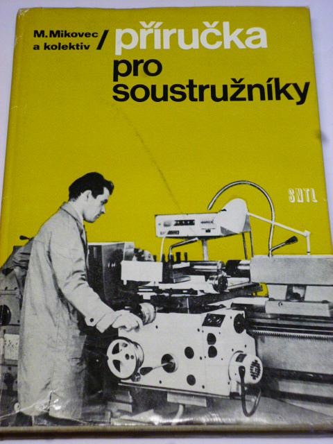 Příručka pro soustružníky - Miroslav Mikovec - 1974