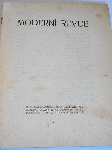 Moderní revue - pro literaturu, umění a život - 1909 - svazek XXI. - Arnošt Procházka