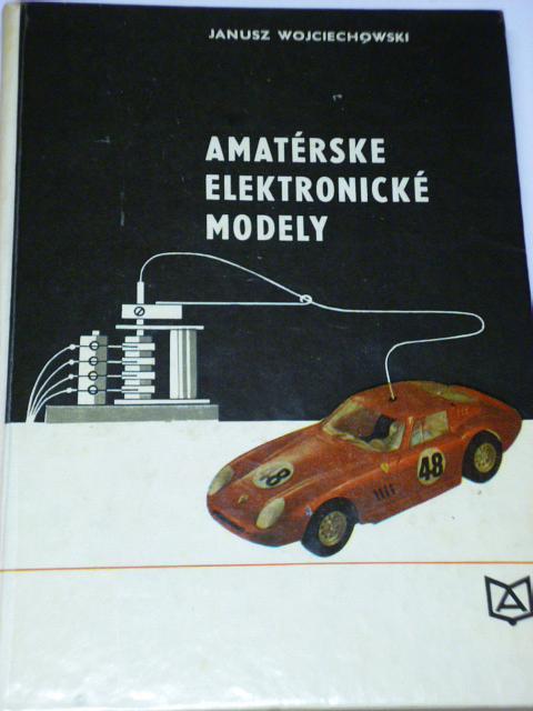 Amatérske elektronické modely - Wojciechowski - 1972