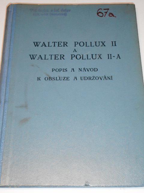 Walter Pollux II, II-A - popis a návod k obsluze a udržování - letadlový motor