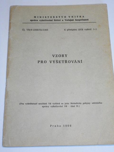 Vzory pro vyšetřování - Ministerstvo vnitra - správa vyšetřování Státní a Veřejné bezpečnosti - 1966