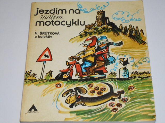 Jezdím na malém motocyklu - Šrůtková - 1976 - Jawa 50...