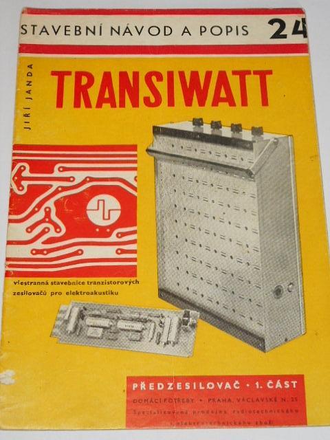 Transiwatt - stavební návod a popis 24 - 1. část - Jiří Janda - 1961