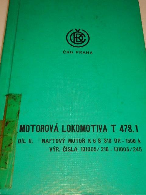 ČKD - motorová lokomotiva T 478.1 - díl II. - technický popis a instrukce pro obsluhu a údržbu naftového motoru K6S 310 DR - 1500 K