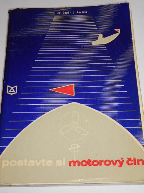 Postavte si motorový čln - Oppl, Kovačík - 1972