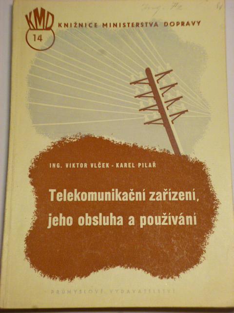 Telekomunikační zařízení, jeho obsluha a používání - 1950
