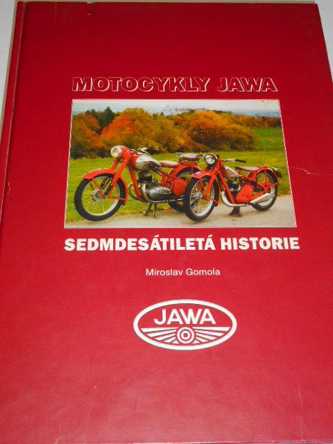 Motocykly JAWA - sedmdesátiletá historie - Miroslav Gomola - 1999