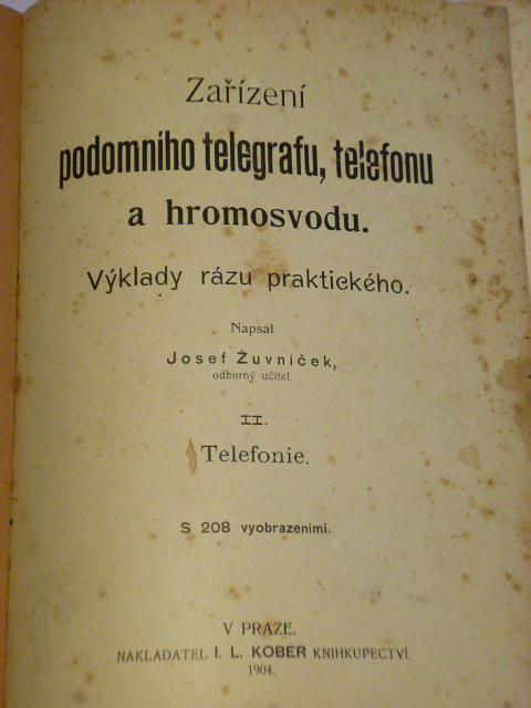 Zařízení podomního telegrafu, telefonu a hromosvodu - 1904 - Žuvníček