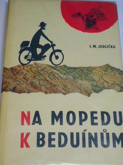 Na mopedu k Beduínům - 1964 - I. M. Jedlička
