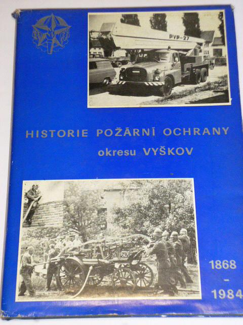 Historie požární ochrany okresu Vyškov 1868 - 1984