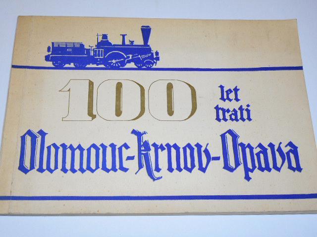 100 let trati Olomouc - Krnov - Opava   1872 - 1972