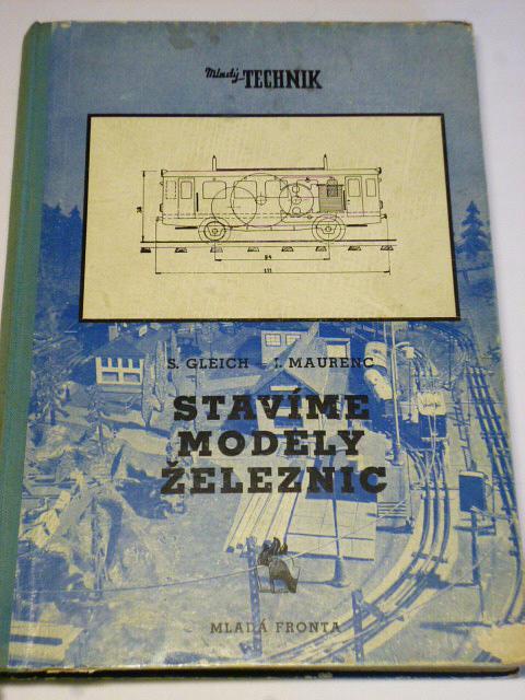 Stavíme modely železnic - Gleich, Maurenc - 1955
