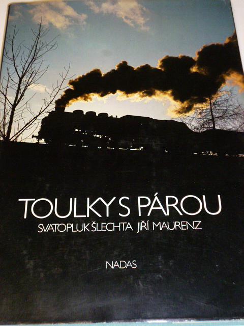 Toulky s párou - Šlechta, Maurenz - 1989 - ČSD, ČKD, Škoda..