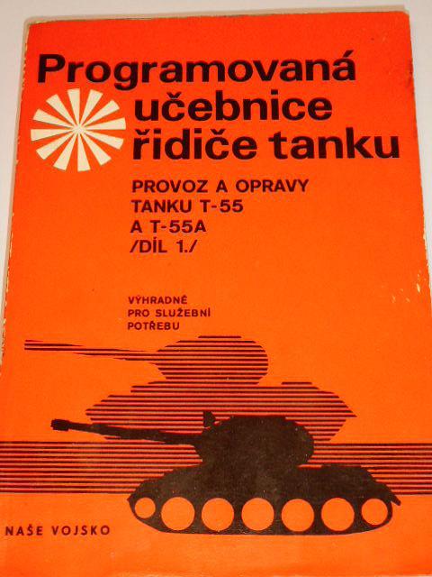 Programovaná učebnice tanku - provoz a opravy tanku T-55 a T-55 A - I. díl - 1975
