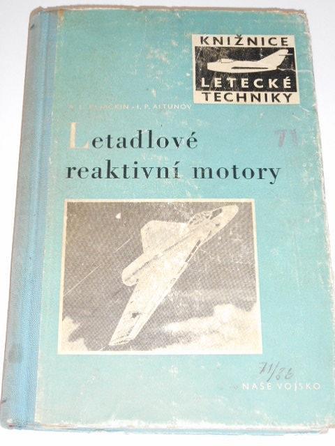 Letadlové reaktivní motory - A. L. Kljačkin, I. P. Altunov - 1955