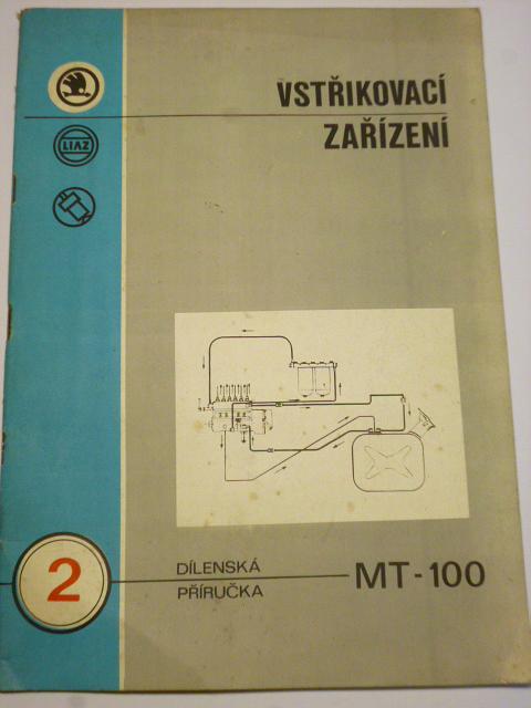 Škoda - Liaz - dílenská příručka pro vstřikovací zařízení - vozy řady MT a 100
