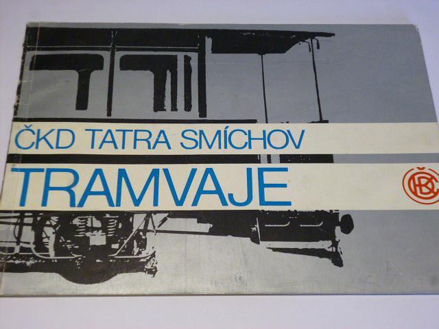 ČKD Tatra Smíchov - Tramvaje - prospekt - 1978