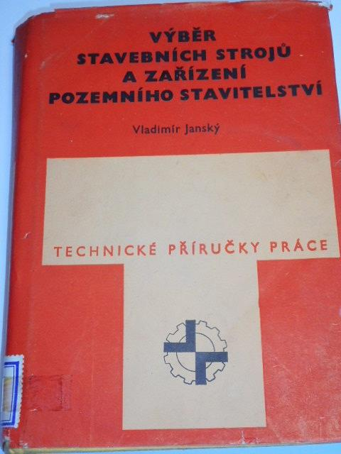 Výběr stavebních strojů a zařízení pozemního stavitelství - Vladimír Janský - 1978