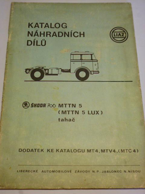 Škoda 706 MTTN 5 MTTN 5 LUX tahač - katalog náhradních dílů