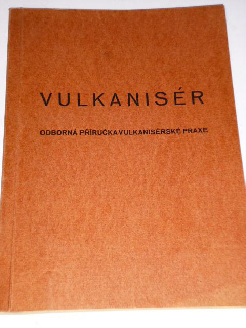 Vulkanisér - odborná příručka vulkanisérské praxe - 1944