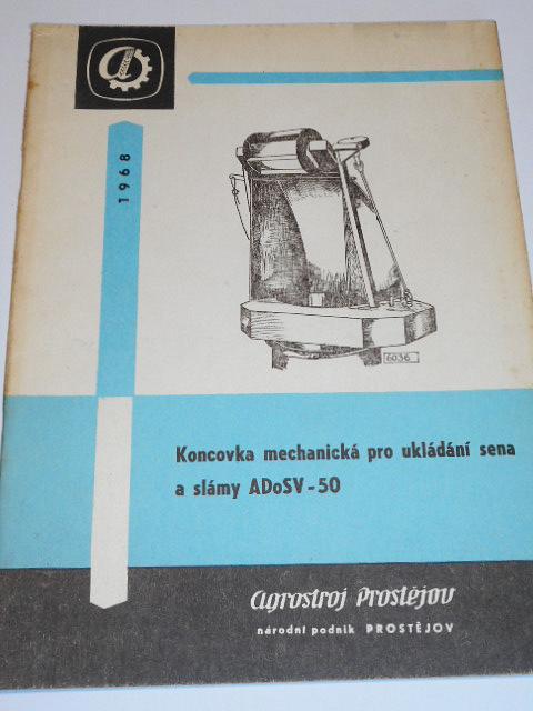 Koncovka mechanická pro ukládání sena a slámy ADoSV-50 - příručka pro obsluhu, seznam dílů - 1968 - Agrostroj Prostějov