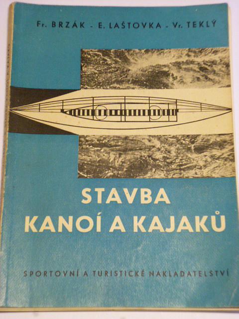 Stavba kanoí a kajaků - Brzák, Laštovka, Teklý - 1961