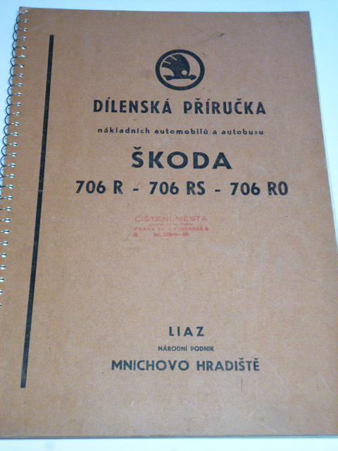 Škoda 706 R, 706 RS, 706 RO - dílenské příručka - 1955