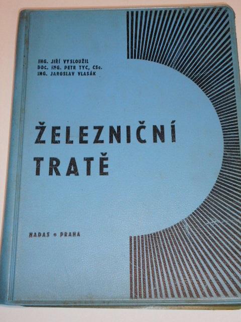 Železniční tratě - Jiří Vysloužil, Petr Tyc, Jaroslav Vlasák - 1971