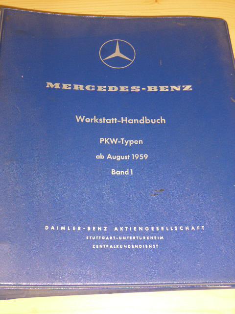 Mercedes - Benz Werkstatt Handbuch PKW Typen ab August 1959
