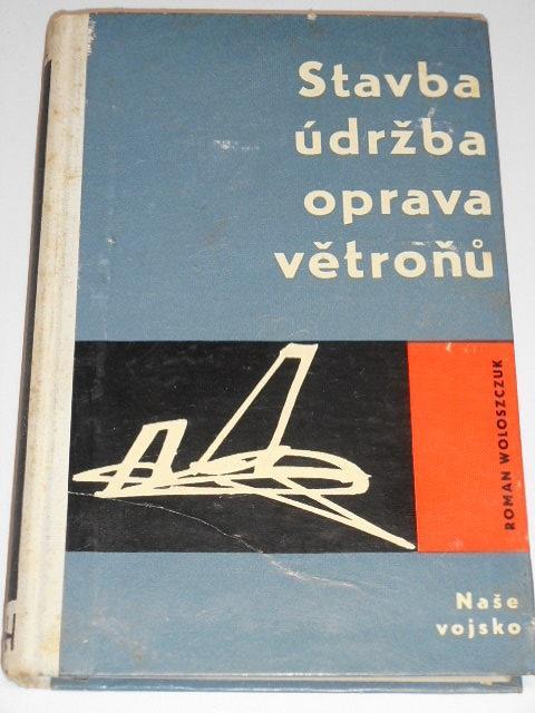 Stavba, údržba a opravy větroňů - Roman Woloszczuk - 1963