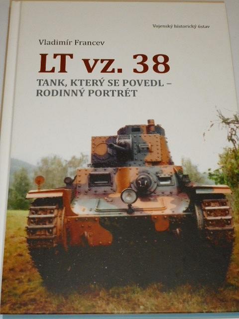 LT vz. 38 - tank, který se povedl - rodinný portrét - Vladimír Francev - 2017