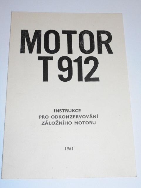 Praga - motor T 912 - instrukce pro odkonzervování záložního motoru - 1961