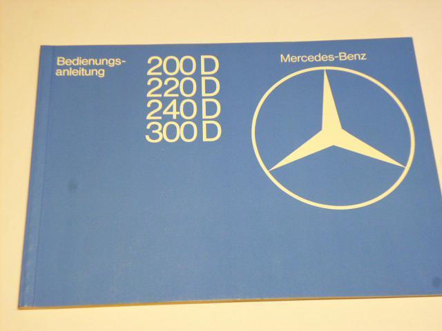 Mercedes - Benz 200 D 220 D 240 D 300 D Bedienungsanleitung
