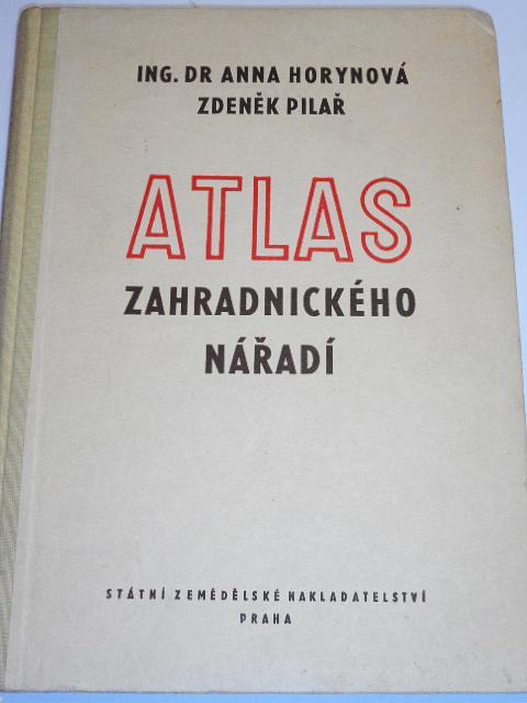 Atlas zahradnického nářadí - Horynová, Pilař - 1956