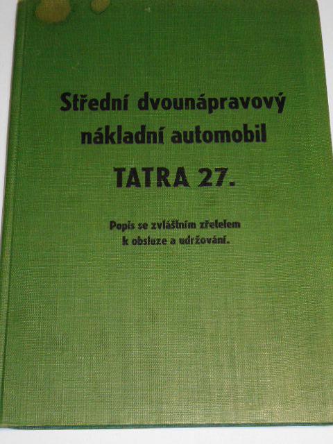 Tatra 27 popis se zvláštním zřetelem k obsluze a udržování