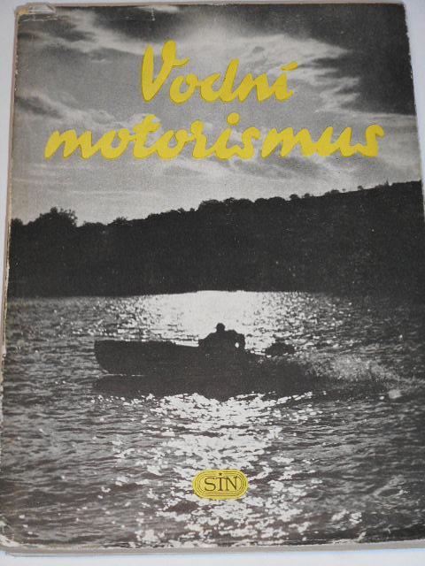 Vodní motorismus - Hubert, Čížek, Stuchlík - 1957