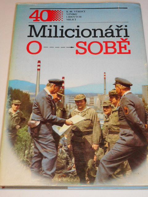 Milicionáři o sobě - O. Dufek, P. Dufek, A. Unger - 1987