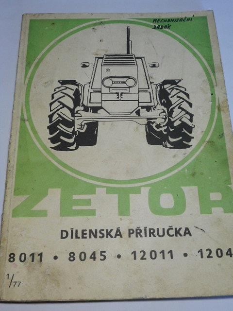 Zetor 8011, 8045, 12011, 12045 - dílenská příručka - 1977