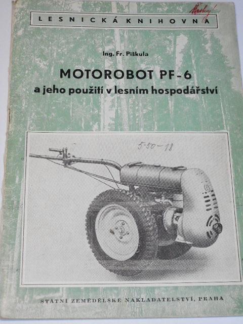Motorobot PF-6 a jeho použití v lesním hospodářství - Fr. Piškula - 1953