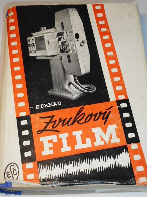 Zvukový film - theorie a praxe reprodukčních soustav - Julius Strnad - 1948