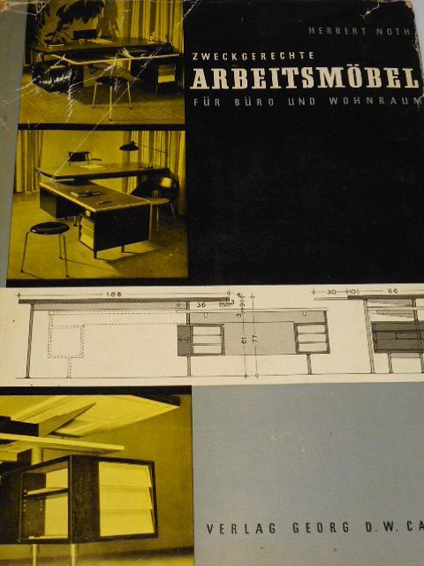 Zweckgerechte Arbeitsmöbel für Büro und Wohnraum - 1957 - Herbert Noth